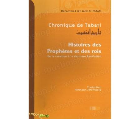 Chronique de Tabari - Histoires des Prophètes et des Rois, de la Création à la dernière Révélation (Version Cartonnée)