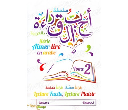 Aimer lire en Arabe Tome 2 - Lecture Facile, Lecture Plaisir