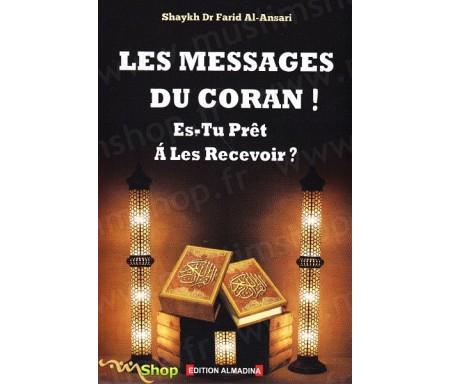 Les Messages du Coran ! Es-tu prêt à les recevoir ?