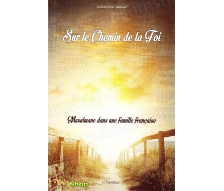 Sur le chemin de la foi - Musulmane dans une famille française