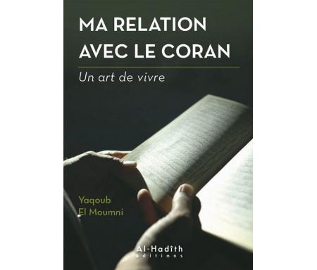 Ma relation avec le Coran - Un art de vivre