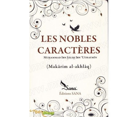 Les nobles caractères d' Ibn Sâlih Ibn Uthaymîn