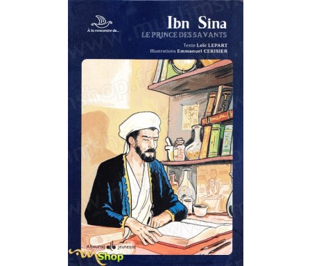 "Collection ""A la Rencontre de""...Ibn Sînâ - Le prince des savants"