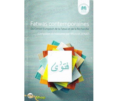 Fatwas contemporaines - Du conseil Européen de la Fatwa et de la recherche