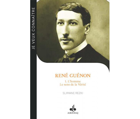 René GUÉNON - Tome 1 : L'homme - Le sens de la Vérité
