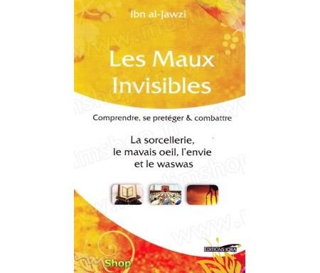 Les maux invisibles - Comprendre, se protéger et combattre