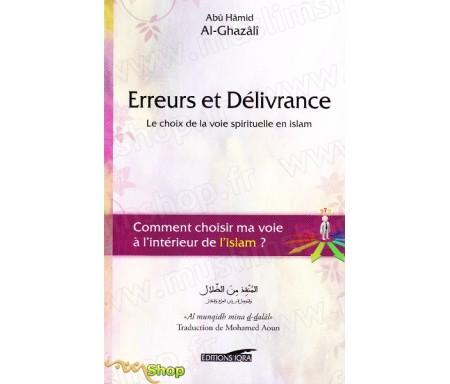 Erreurs et Délivrance – Le choix de la voie spirituelle en islam