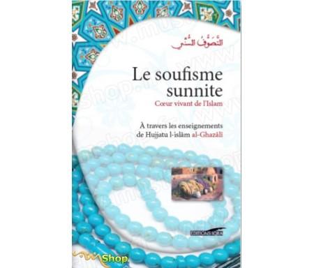 Le soufisme sunnite – Cœur vivant de l'Islam