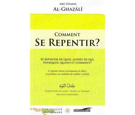 Comment se repentir ? Se repentir de quoi, auprès de qui, pourquoi, quand et comment ?