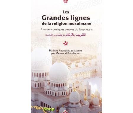 Les grandes lignes de la religion musulmane - À travers quelques paroles du Prophète