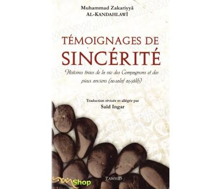 Témoignages de sincérité - Histoires tirées de la vie des Compagnons et des pieux anciens (As-Salaf as-Salih)