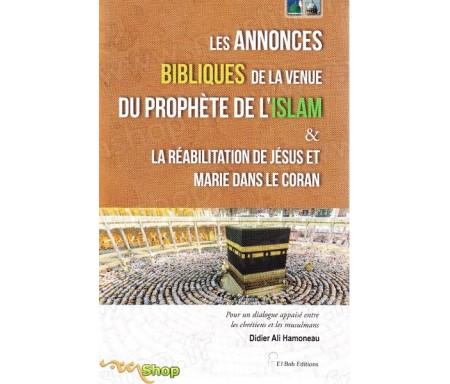 Les annonces bibliques de la venue du Prophète de l'Islam et la réabilitation de Jésus et Marie dans le Coran