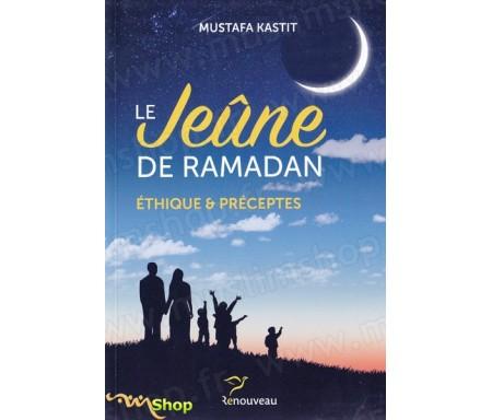 Le Jeûne de Ramadan- Ethique et préceptes