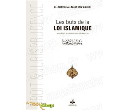 Les buts de la Loi islamique : Maqasid ash-Shariah Al-Islamiyya