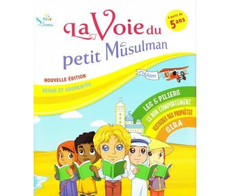La voie du petit Musulman - Nouvelle édition revue et augmentée (A partir de 5 ans)