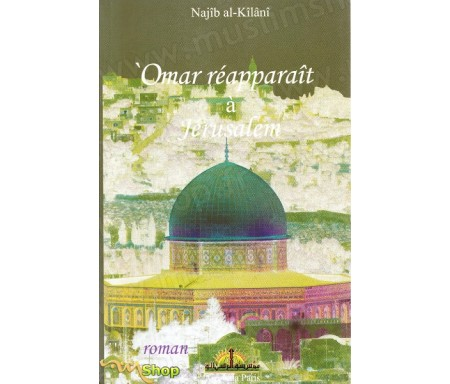 Omar réapparaît à Jérusalem