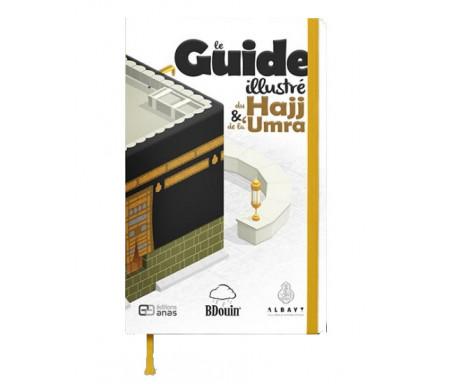 Le guide Illustré du Hajj et de la 'umra