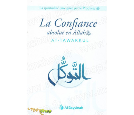 La confiance absolue en Allah (AT-TAWAKKUL)