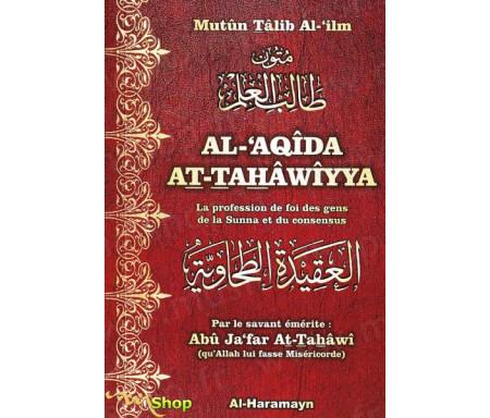 Al-Aqîda At-Tahâwîyya - La Profession de foi des gens de la Sunna et du Consensus