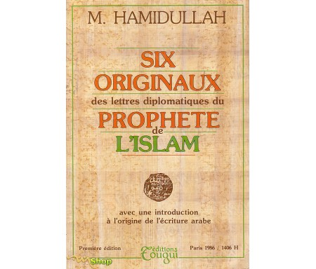 Six Originaux des Lettres diplomatiques du Prophète de l'Islam