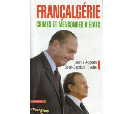 Françalgérie : Crimes et Mensonges d'Etats. Les auteurs sont Lounis AGGOUN et Jean-Baptiste RIVOIRE - Histoire secrète, de la gu