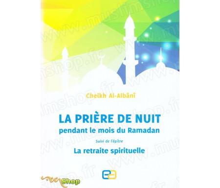 """La Prière de nuit pendant le mois du Ramadan suivie de l'épître """"La retraite spirituelle"""""""