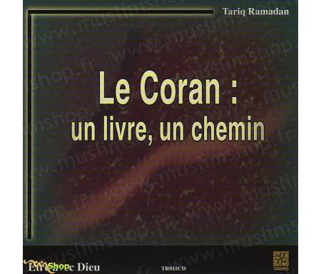 Le Coran : Un Livre, Un Chemin