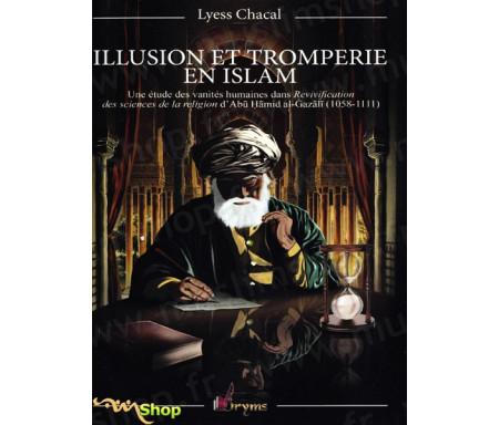 Illusion et tromperie en islam : Une étude des vanités humaines dans Revivification des sciences de la religion