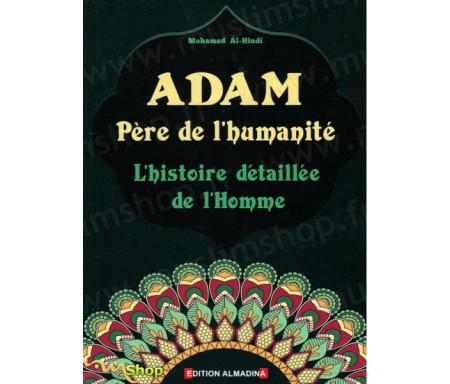 Adam - Le Père de l'Humanité (L'Histoire détaillé de l'Homme)