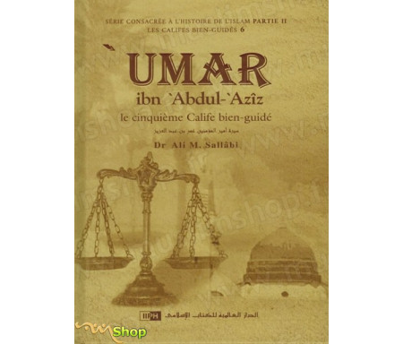 'Umar Ibn 'Abdul-'Azîz - Le cinquième calife bien guidé