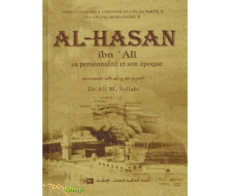 Al-Hasan Ibn Alî - Sa personnalité et son époque