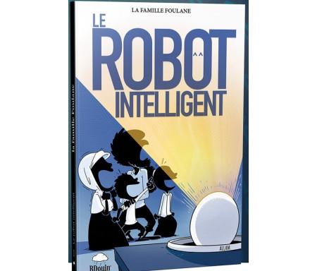 Roman La Famille Foulane - Le Robot Intelligent