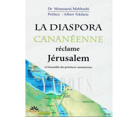 La diaspora cananéene réclame Jérusalem et l'ensemble des provinces cananéennes