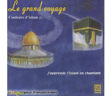 Le Grand Voyage - J'apprend l'Islam en chantant