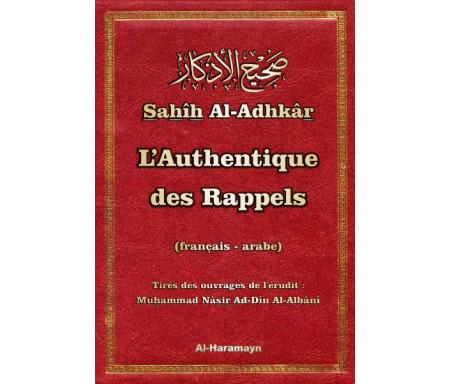 """Sahîh Al-Adhkâr """"L'Authentique des Rappels"""" (Bilingue français-arabe) - صحيح الأذكار"""