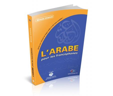 L'arabe pour les francophones - Livre grand format couleur + CD MP3 - Niveau Avancé