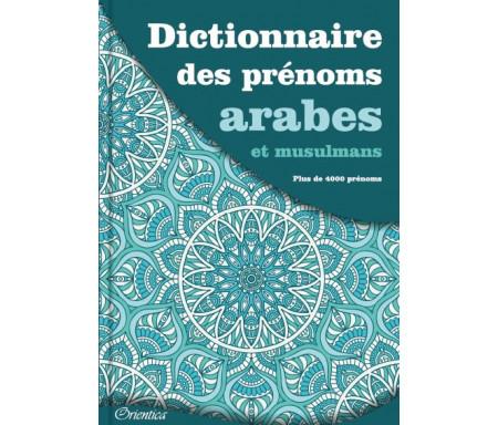 Dictionnaire des prénoms arabes et musulmans (Plus de 4000 prénoms)