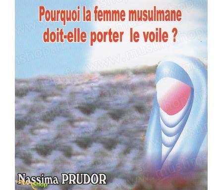 Pourquoi la Femme Musulmane doit-elle porter le Voile ? (CD)