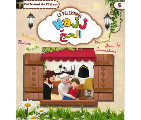 Le Pèlerinage - Hajj - Parle-moi de l'Islam