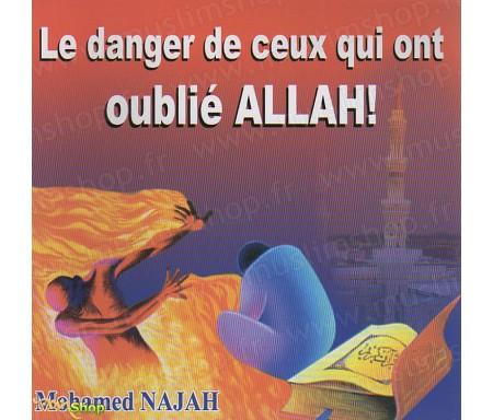 Le Danger de Ceux qui ont oublié Allah !