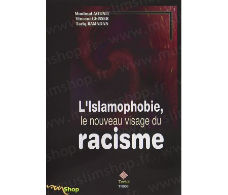 L'Islamophobie, le Nouveau Visage du Racisme