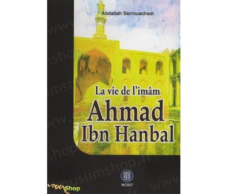 La Vie de l'Imam Ahmad Ibn HANBAL