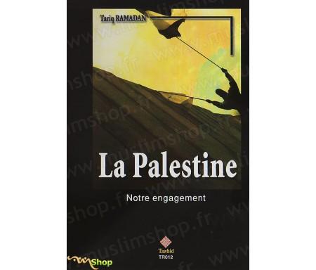 La Palestine, Notre engagement