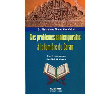 Nos problèmes contemporains à la lumière du Coran