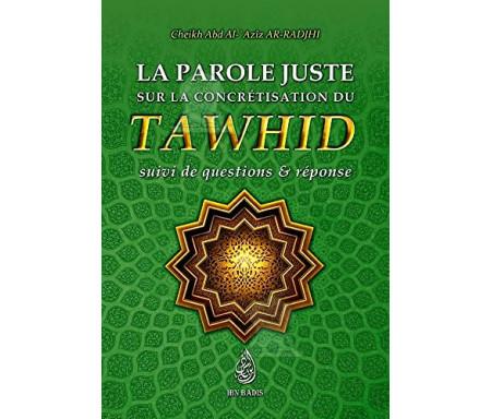 La parole juste sur la concrétisation du Tawhid : Suivi de questions et réponses