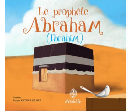 Le Prophète Abraham (Ibrahim)