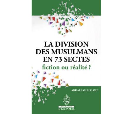 La division des musulmans en 73 groupes fiction ou realité?