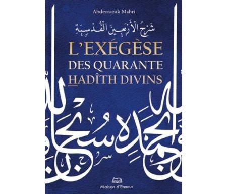 L'Exégèse des Quarante Hadîth divins - شرح الأربعين القدسية