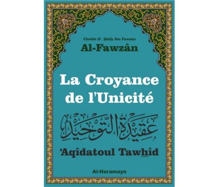 La croyance de l'Unicité ('Aqîdatoul Tawhîd)