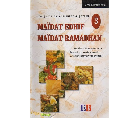 Le Guide du cuisinier Algérien Maïdat Edhif - Maïdat Ramadhan - volume 3